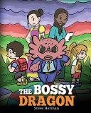 The Bossy Dragon