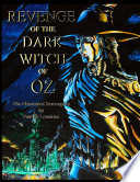 Revenge Of The Dark Witch Of Oz  The Illustrated Screenplay