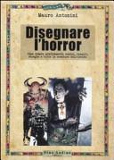 Disegnare l horror  Come realizzare graficamente vampiri  zombie  streghe e tutte le creature dell incubo
