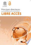 Principes directeurs pour le d  veloppement et la promotion du Libre Acc  s