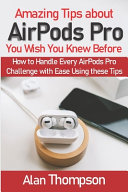 Amazing Tips about AirPods Pro You Wish You Knew Before