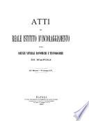 Atti del R  Istituto d incoraggiamento alle scienze naturali  economiche e tecnologiche di Napoli