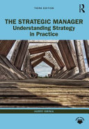 The Strategic Manager: Understanding Strategy in Practice