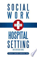 Social Work In The Hospital Setting : units of the hospital, from...