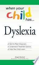 When Your Child Has       Dyslexia