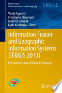 Information Fusion and Geographic Information Systems  IF GIS 2013