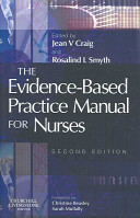The Evidence-based Practice Manual For Nurses : (ebp) and how nurses in...