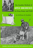 The Koehler Method of Open Obedience for Ring  Home and Field