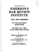 Emerson s Bar Review Institute   Full Text Answers to the Six Essay Questions on the July 1993 California Bar Exam