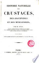 Histoire naturelle des Crustacés, des Arachnides et des Myriapodes