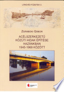 Acélszerkezetű közúti hidak építése hazánkban 1945-1969 között