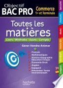 Objectif Bac Pro - Toutes les matières - 1re et Terminale Bac Pro Commerce