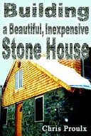 Building a Beautiful Inexpensive Stone House