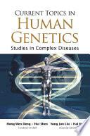 Current Topics In Human Genetics