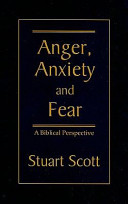 Anger  Anxiety and Fear  A Biblical Perspective