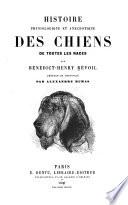 Histoire Physiologique Et Anecdotique Des Chiens de Toutes Les Races