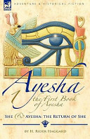 The First Book Of Ayesha-She And Ayesh : special volumes rider haggard's fantastic tales out...
