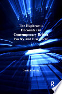 The Ekphrastic Encounter In Contemporary British Poetry And Elsewhere book