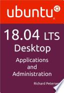 Ubuntu 18 04 LTS Desktop  Applications and Administration