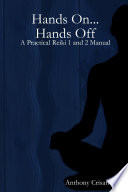 Hands On   Hands Off  A Practical Reiki 1 and 2 Manual