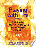 Playing With Fire : to help youth and conflict practitioners...