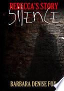 Rebecca s Story  Silence