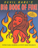 Devil Babe's Big Book Of Fun! : kids have all the fun? now...