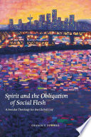Spirit And The Obligation Of Social Flesh : then turned toward somatic practice, for living...