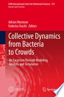 Collective Dynamics from Bacteria to Crowds