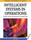 Intelligent Systems In Operations: Methods, Models And Applications In The Supply Chain : ai applications in operations management presenting tools and...