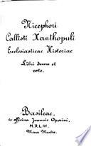 Ecclesiasticae Historiae Libri Decem Et Octo