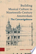 Building musical culture in Nineteenth century Amsterdam