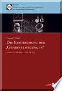 """Die Erforschung der """"Gehirnbewegungen"""" in medizinhistorischer Sicht"""
