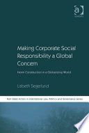 Making Corporate Social Responsibility A Global Concern book