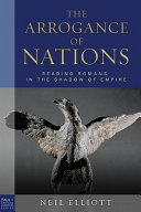 The Arrogance Of Nations : to the romans in the context of roman...