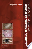 Scully S Handbook Of Medical Problems In Dentistry book
