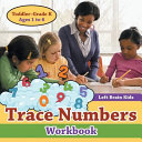 Trace Numbers Workbook Toddler Grade K   Ages 1 to 6