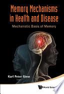 Memory Mechanisms In Health And Disease book