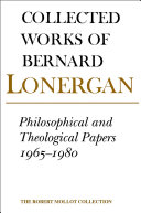Collected Works of Bernard Lonergan: Philosophical and theological papers, 1965-1980