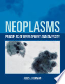 Neoplasms  Principles of Development and Diversity