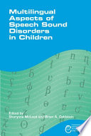 Multilingual Aspects of Speech Sound Disorders in Children