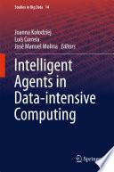 Intelligent Agents In Data Intensive Computing