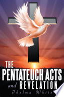 The Pentateuch Acts and Revelation