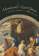 Monteverdi s Last Operas