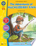 The Adventures of Huckleberry Finn   Literature Kit Gr  9 12