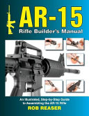 AR 15 Rifle Builder s Manual