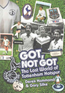 Got, Not Got: Spurs : an aladdin's cave of memories and memorabilia,...