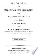 Geschichte der Expedition der Franzosen nach Aegypten und Syrien in den Jahren 1798 bis 1801