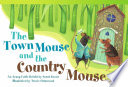 The Town Mouse and the Country Mouse Cousin Country Mouse He Makes