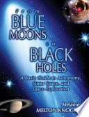 From Blue Moons to Black Holes
